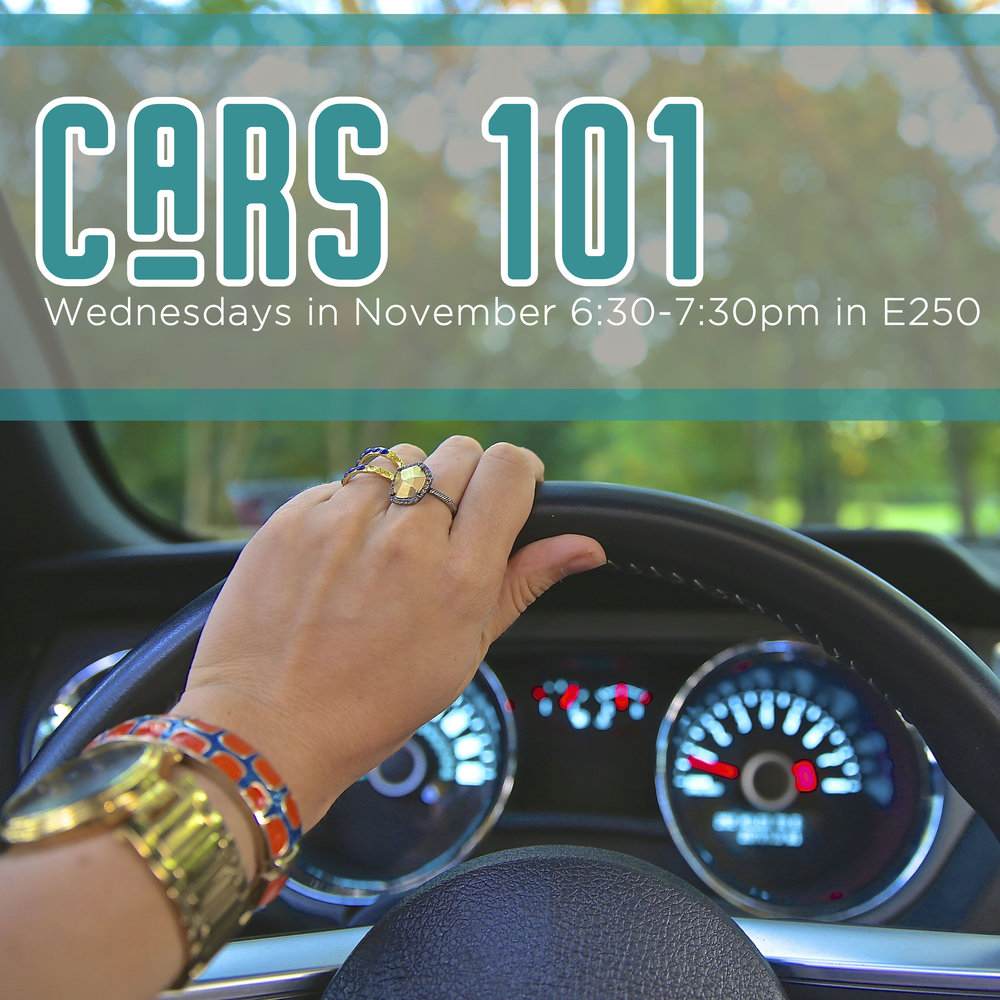 Cars 101 is a class for learning the basics of how a car works and how to maintain it. We will start off in a classroom discussing car basics then move outside to hands-on demonstrations/discussions. Please bring any questions you have about how a car works and/or about your particular car and we can try to answer them! Class will be taught by Aaron Goulding on Wed nights from 11/1-29 from 6:30-7:30 pm in E250. There will be no class on 11/22.