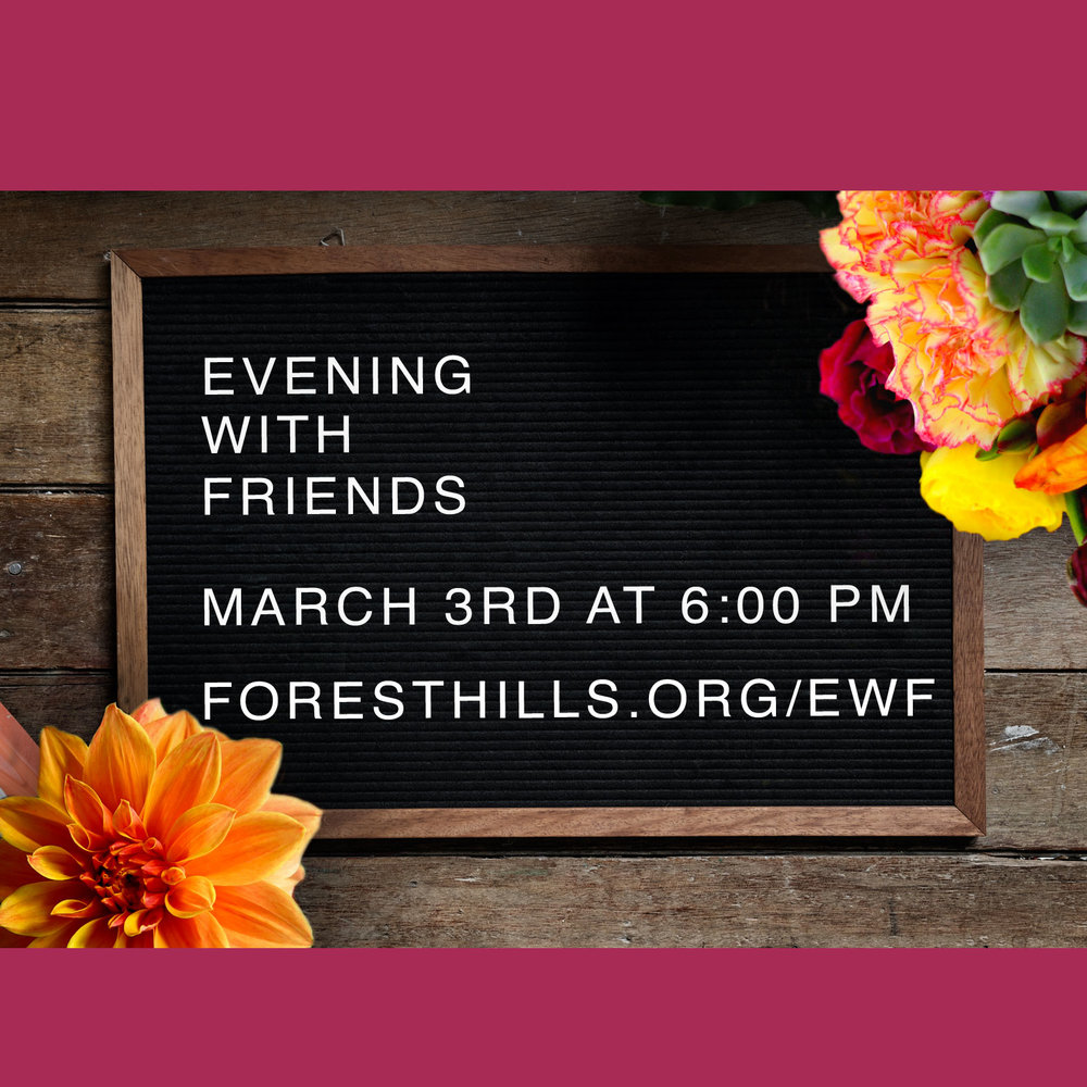 The Youth Ministry of Forest Hills will be hosting our annual fundraiser dinner and silent auction on Sat, 3/4 at 6:00 pm. Child care will be provided with a suggested donation. Tickets will go on sale online or in The Gathering Place and Fellowship Hall on Sundays and Wednesdays starting 2/11 at $20 per ticket. We are currently accepting auction items. For more information visit  foresthills.org/ewf.