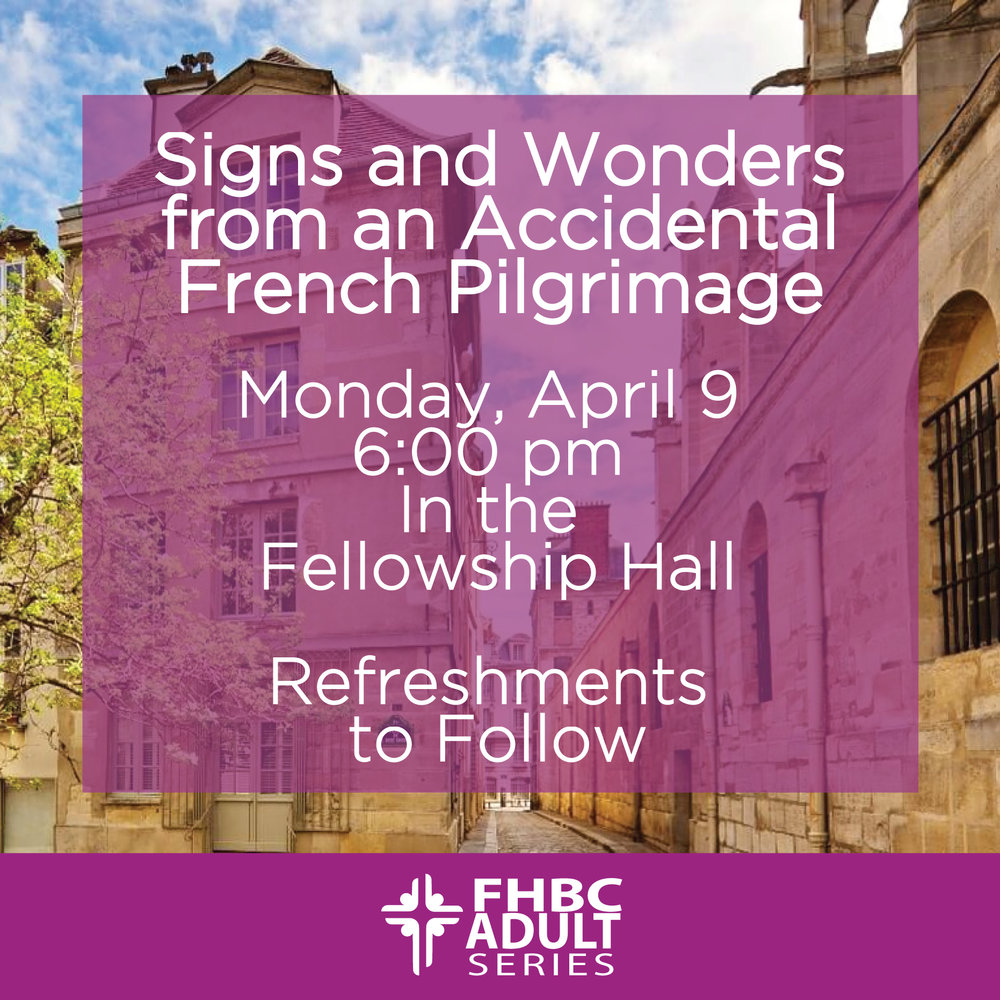 "Join us on Mon, 4/9 at 6:00 pm in the Fellowship Hall for ""Signs and Wonders from an Accidental French Pilgrimage"" with Becky Skaggs Ramsey. Becky will speak about her faith transformation during her first year in France, and how moving to France changed her life. She will also share about her book ""The Holy Eclair."" Light appetizers will be served."