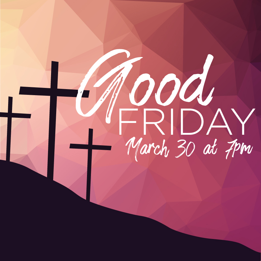 Good Friday Worship Service (March 30)  Beginning at 7:00pm in the Sanctuary, all are invited to attend this somber worship service as we reflect on Jesus' death for our sins on the cross. During this service, we'll be hearing from various members of the congregation as we reflect on the seven last words of Jesus.