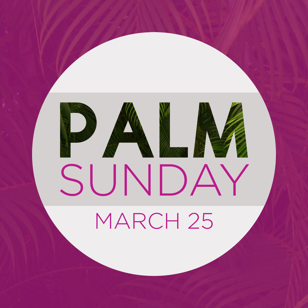 Palm Sunday Worship Services (March 25)   In both worship services, we'll celebrate Jesus' triumphal entry into Jerusalem and prepare ourselves for the betrayals and suffering that awaited Jesus in the week ahead.