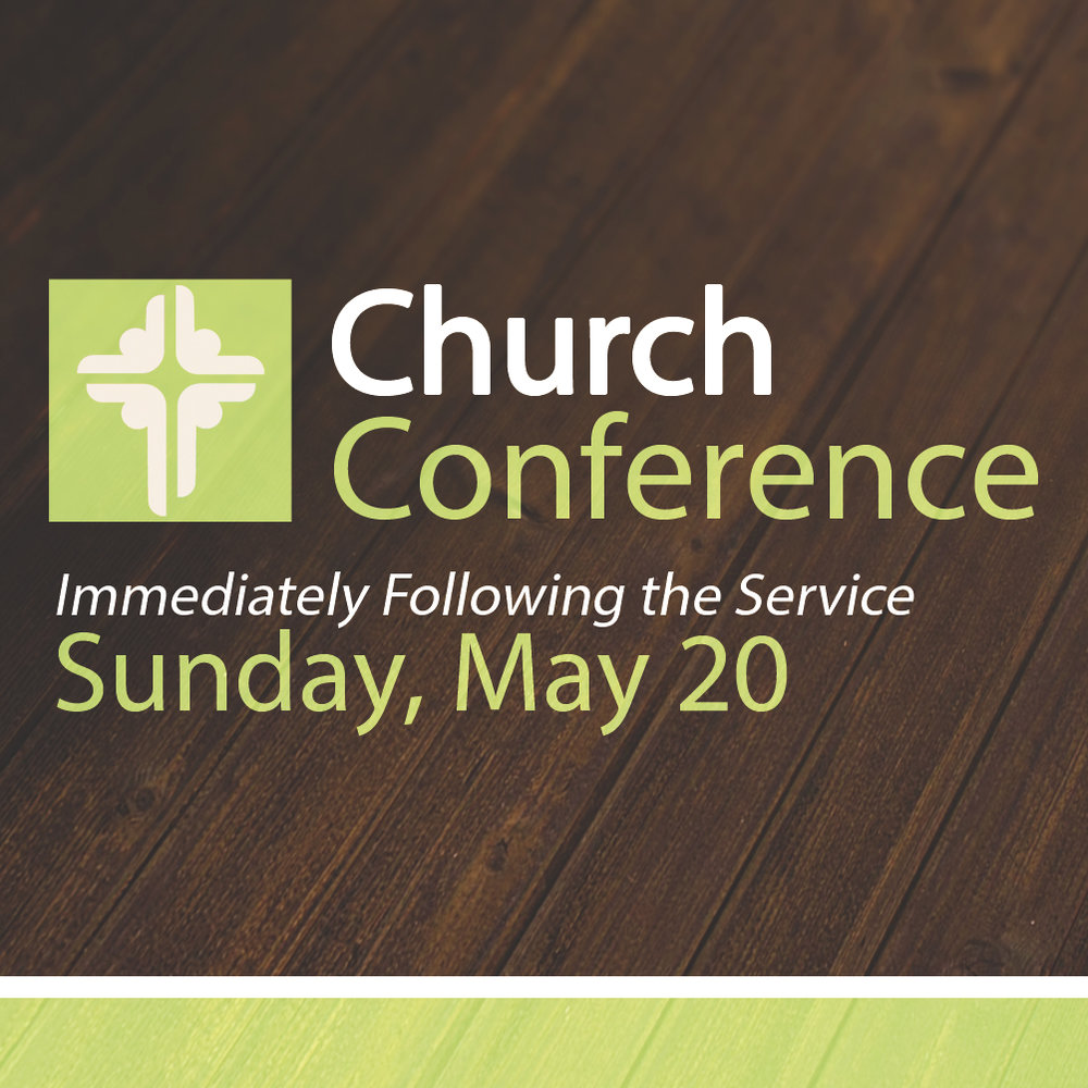 Church Members - Mark your calendar and plan to attend the next Church Conference on Sunday, May 20th immediately following the worship services. Lunch will be served. There will be important updates and information presented from Committee and Council Chairs, Pastor Search Committee, and the Diaconate.