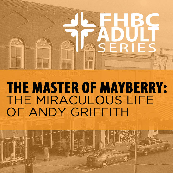 """""""Master of Mayberry: The Miraculous Life of Andy Griffith-"""" join us on 9/14 in the Fellowship Hall from 6-8:00 pm for a wonderful presentation by Dr. Elliot Engel. Tickets are $10.00 per person and include dinner. Order tickets at  foresthills.org/churchlife  or call 919-609-2275."""