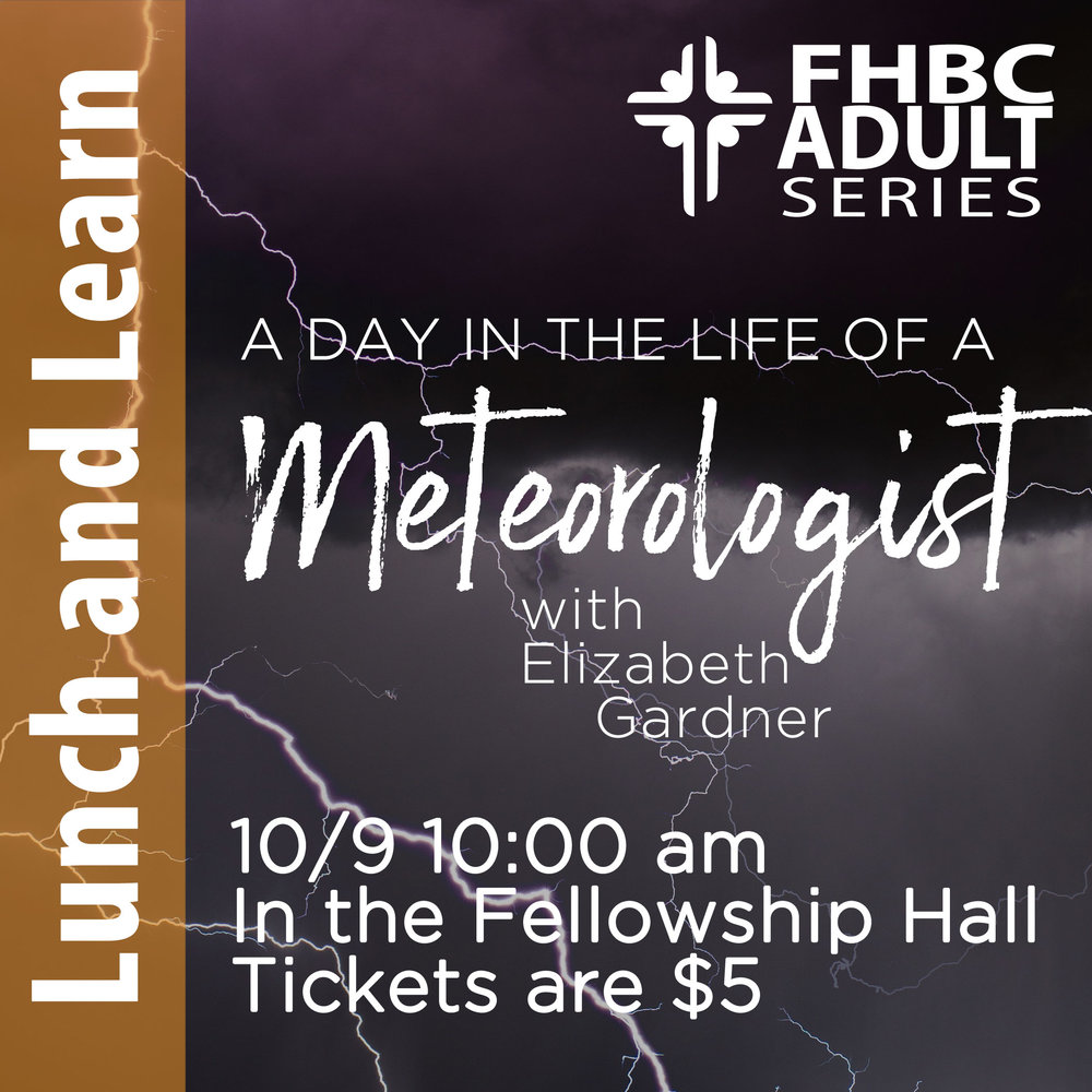 Lunch and Learn- A Day in the Life of a TV Meteorologist, presented by WRAL's Elizabeth Gardner. Join us on 10/9 in the Fellowship Hall at 10:00 am to learn how TV Meteorologist works. Tickets are $5 at the door, with lunch included.