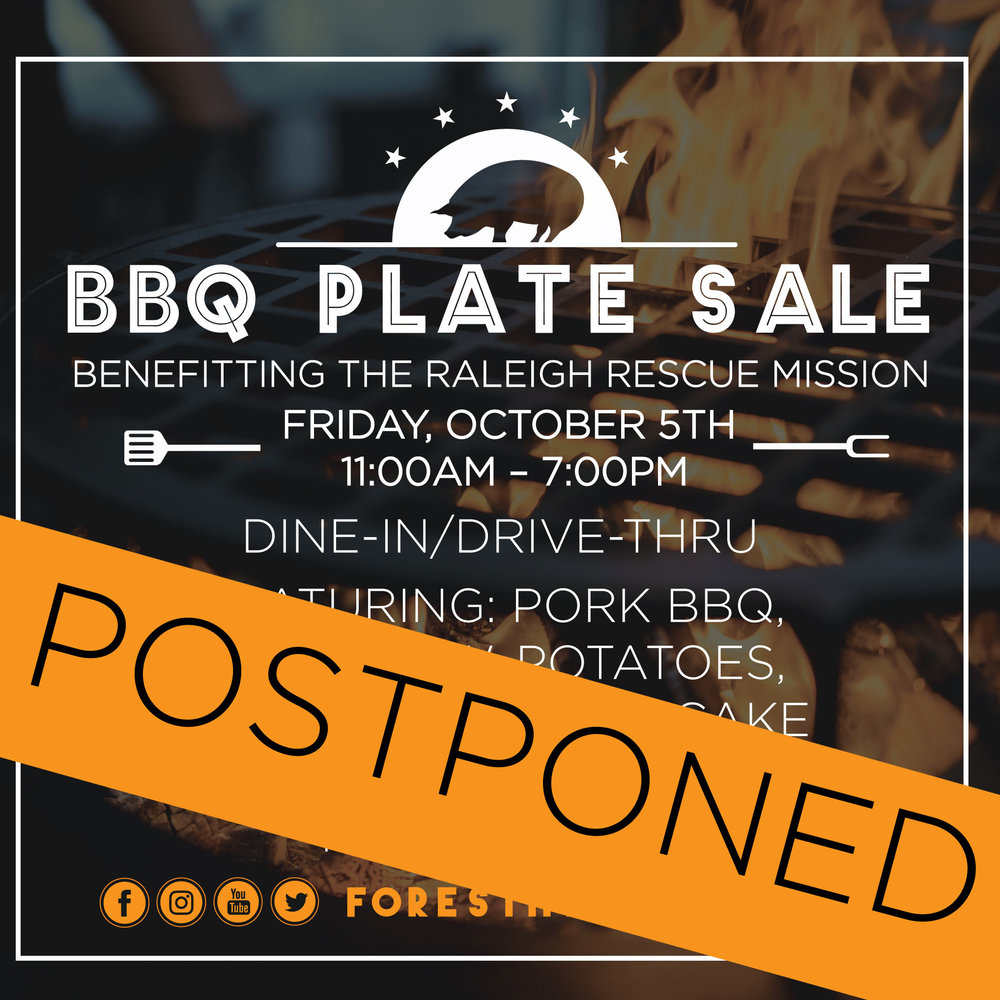 In order to focus our efforts and energy behind disaster relief and recovery over the next several weeks and months, we've made the difficult decision to  postpone the BBQ Plate Sale  benefiting the Raleigh Rescue Mission that was originally scheduled for  Fri, 10/5 . This fund raiser will instead take place sometime in the spring of 2019, however a specific date is not available at this time. Thank you for your understanding and cooperation as we respond to the urgent needs across our state.