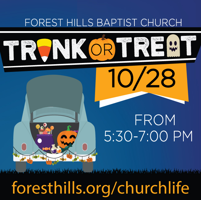 It's Trunk or Treat time! On 10/28 from 5:30-7:00 pm, kids and parents can join us in the parking lot for free food, games, and trunk-or-treating. We need families, SS classes, life groups, and others to sponsor trunks to bless our neighborhood.  Sign up at foresthills.org/churchlife.