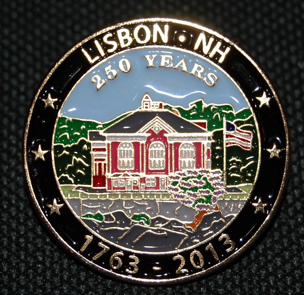 Lisbon's 250th commemorative pin  - $5 available at Woodsville Guaranty Savings Bank/Lisbon Branch and Lisbon Area Historical Society. Proceeds help support Lisbon's town-wide celebration.
