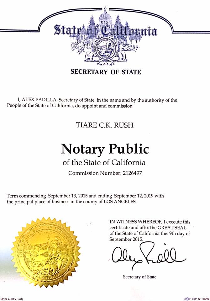 As of September 2015, I am a commissioned Notary Public for the State of California