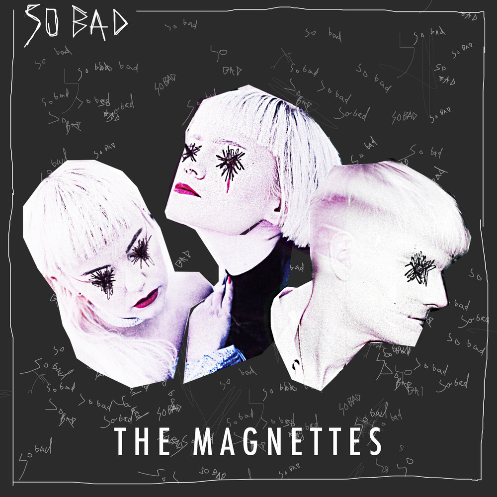 The Magnettes _ So Bad Cover.jpg