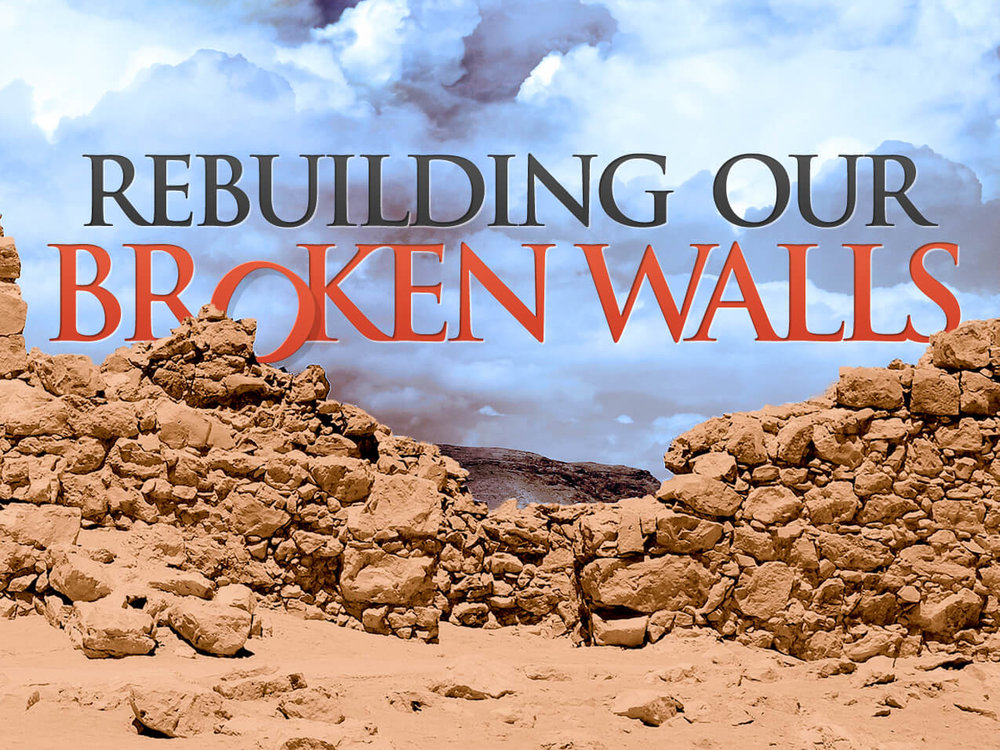 rebuilding_our_broken_walls.jpg