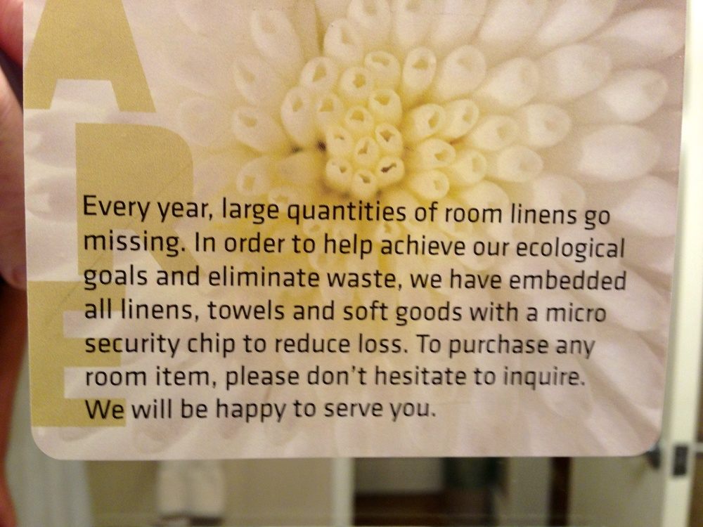 """This was posted in the bathroom. First, we don't believe them. Second, """"Ecological Goals and Environmental Waste""""..nope, they are just trying to cut back on loss prevention. There is nothing wrong with preventing theft, but the wording seems dishonest."""