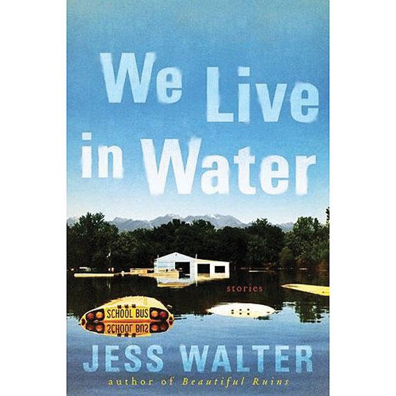 jess-walter_we-live-in-water.jpg