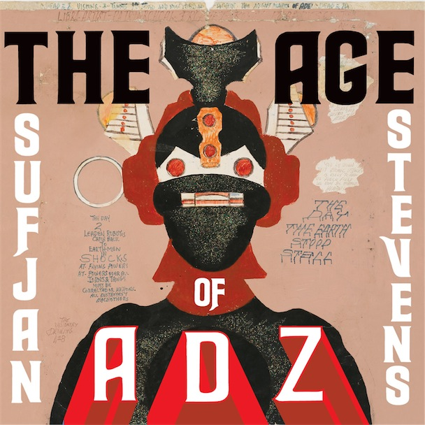 Sufjan Stevens The Age of Adz Asthmatic Kitty; 2010