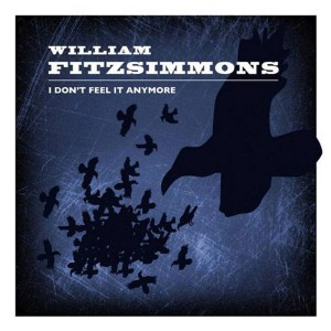 "William Fitzsimmons   ""I Don't Feel it Anymore"""