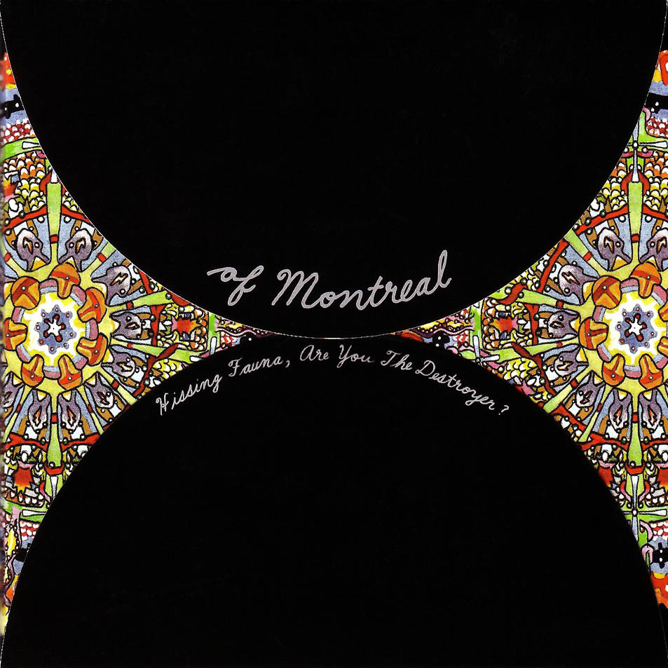 of Montreal   Hissing Fauna, Are you the Destroyer   Polyvinyl; 2007