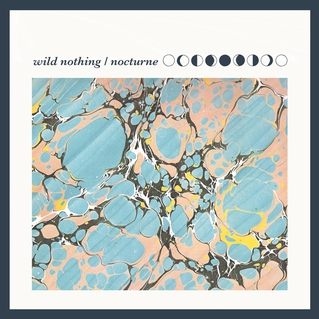 Wild Nothing   Nocturne   Captured Tracks; 2012