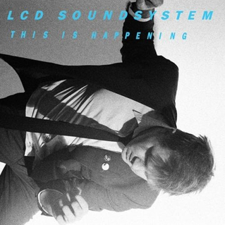LCD Soundsystem This is Happening Virgin/Parlophone/DFA; 2010