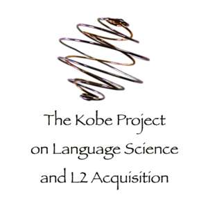 The Kobe Project on Language Science and L2 Acquisition