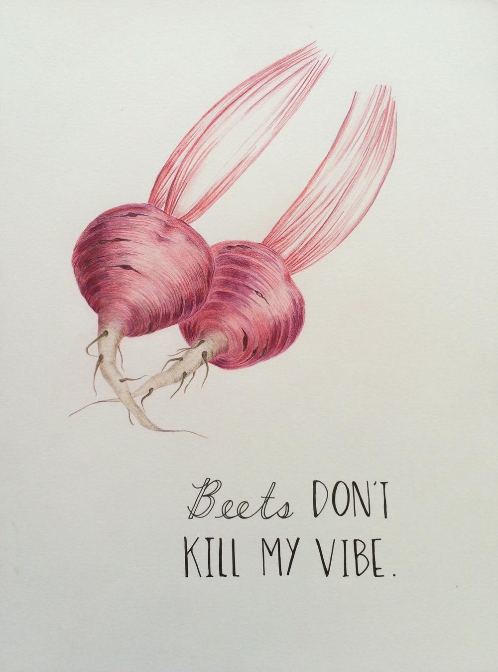 Beets Don't Kill My Vibe