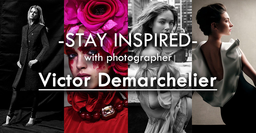 Stay Inspired Facebook Thumbnail VictorDemarchelier.jpg