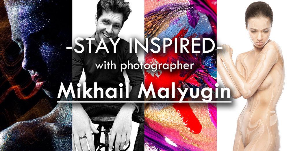 Stay Inspired Mikhail Malyugin.jpg