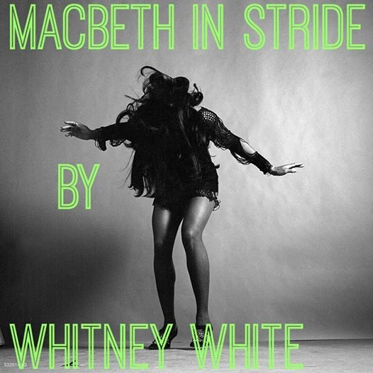 MACBETH IN STRIDE is an electrified look at the descent of the Lady Macbeth and her husband    set to the iconic music of Ike and Tina Turner, The Doors, and more.    Featuring Shakespeare's text the show takes an intimate look at a relationship in turmoil    and the effects of vaulting ambition.      MACBETH IN STRIDE is a Whitney White Collaboration and part one in a series of concert plays exploring    Shakespeare's women, set to Rock and Roll.     TICKETS HERE!     Directed by Caitlin Ryan O'Connell    Produced by Emily Breeze      Featuring    Whitney White    Peter Mark Kendall    Jessie Nelson      Sound Design    M. Florian Staab    Lighting Design    Cha See    Costume Design    Andy Jean      JANUARY 11th, 8 PM    JANUARY 12th, 7:30 PM and 10 PM     Judson Memorial     Three performances only.     55 Washington Square       TICKETS $10     https://macbethinstride.bpt.me