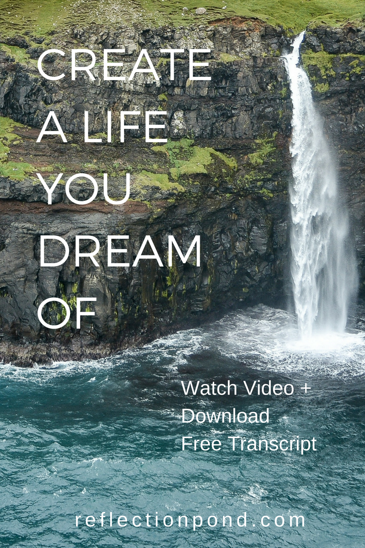 Create A Life You Dream Of