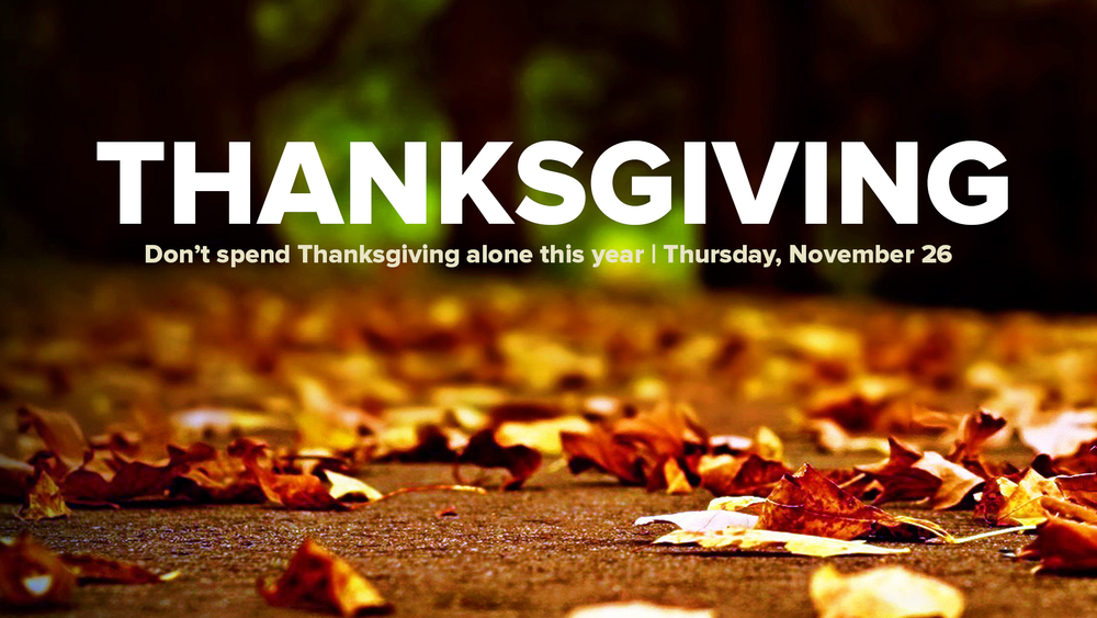 Several Families In Our Church Are Opening Up Their Homes To Individuals And For Thanksgiving Dinner