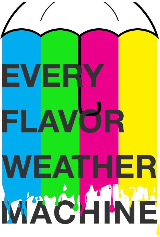 Every Flavor Weather Machine