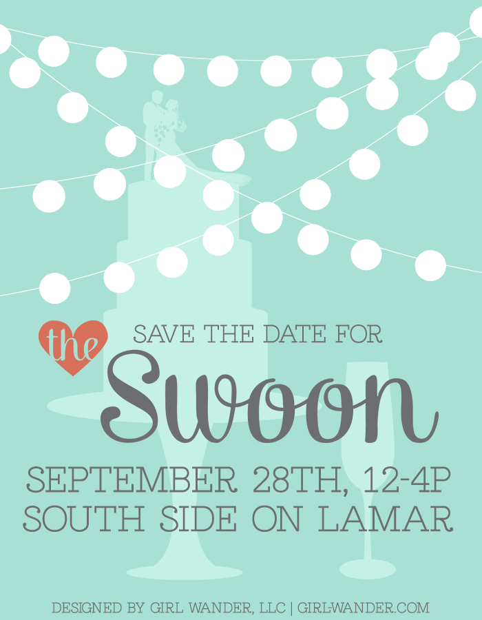 Get excited Dallas!  The Swoon Event is back on 9/28 at our beloved South Side on Lamar!  Click the Save the Date above for the application!