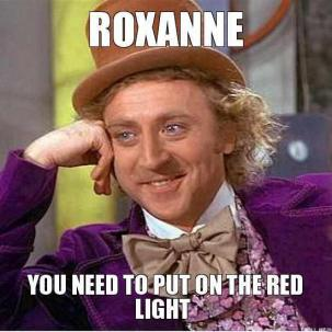 roxanne-you-need-to-put-on-the-red-light-thumb.jpg
