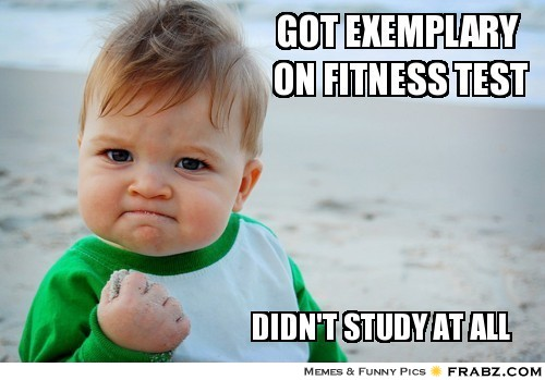 frabz-Got-exemplary-on-fitness-test-Didnt-study-at-all-004fa5.jpg
