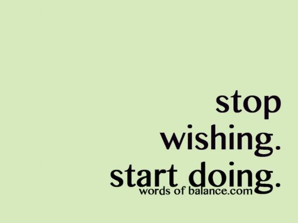stop-wishing-start-doing.jpg