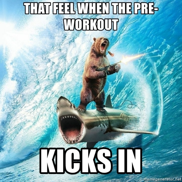 that-feel-when-the-pre-workout-kicks-in.jpg
