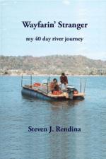 Wayfarin' Stranger - my 40 day river journey