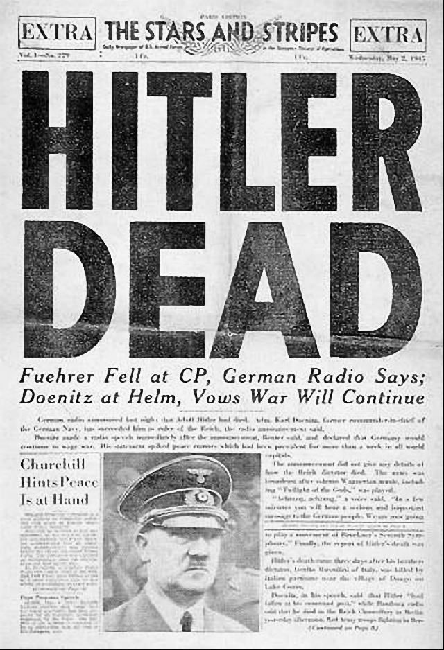 The front-page of  The Stars and Stripes , the US Army magazine on May 2, 1945. However, Hitler was nearly killed in 1944.