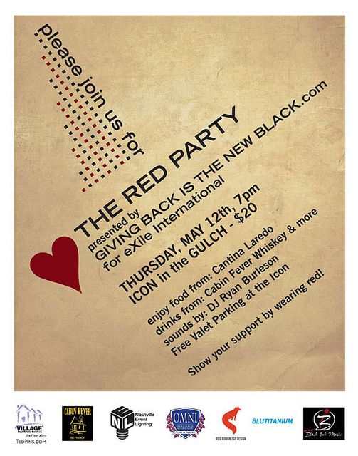 Happy to announce that I'll be manning the decks for an upcoming charity event curated by Giving Back is the New Black. More from the press release: Giving Back is the New Black is hosting The Red Party on May 12th at the Icon in the Gulch, from 7-10pm.  Proceeds will benefit eXile International, a Nashville-based organization which provides counseling services in the Congo and other African countries to former child soldiers and children of war, through methods of art, dance, and music. Sweets, snacks, red cocktails, wine, beer, valet parking, and music by DJ Ryan Burleson will be provided for a $20 ticket fee at the door.  The room will be filled with pops of the color theme. All in attendance are requested to wear red. Visit exileinternational.org for more information about eXile International. RSVP on the facebook event page, or email givingbackisthenewblack@gmail.com to reserve a ticket.