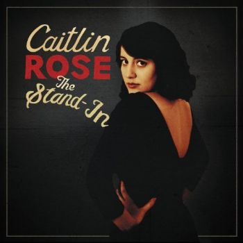Caitlin Rose — The Stand-In