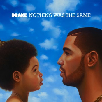 Drake — Nothing Was The Same