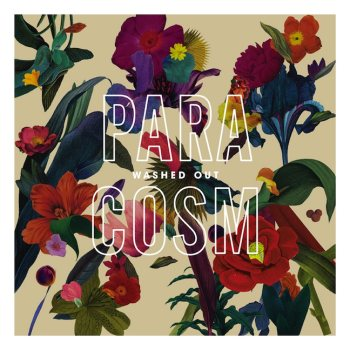 Washed Out —  Paracosm