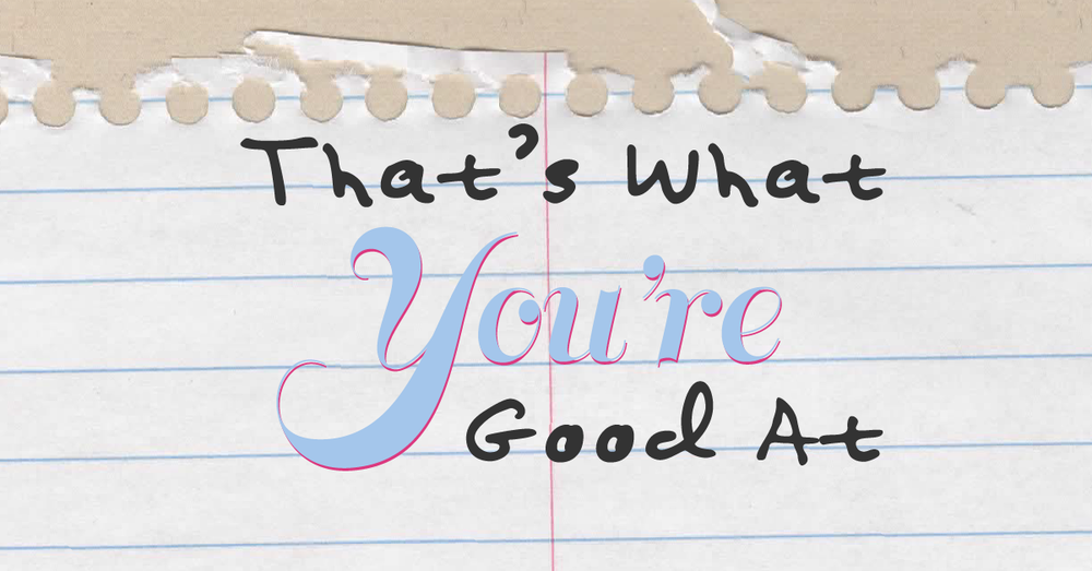 Title logo for That's What You're Good At