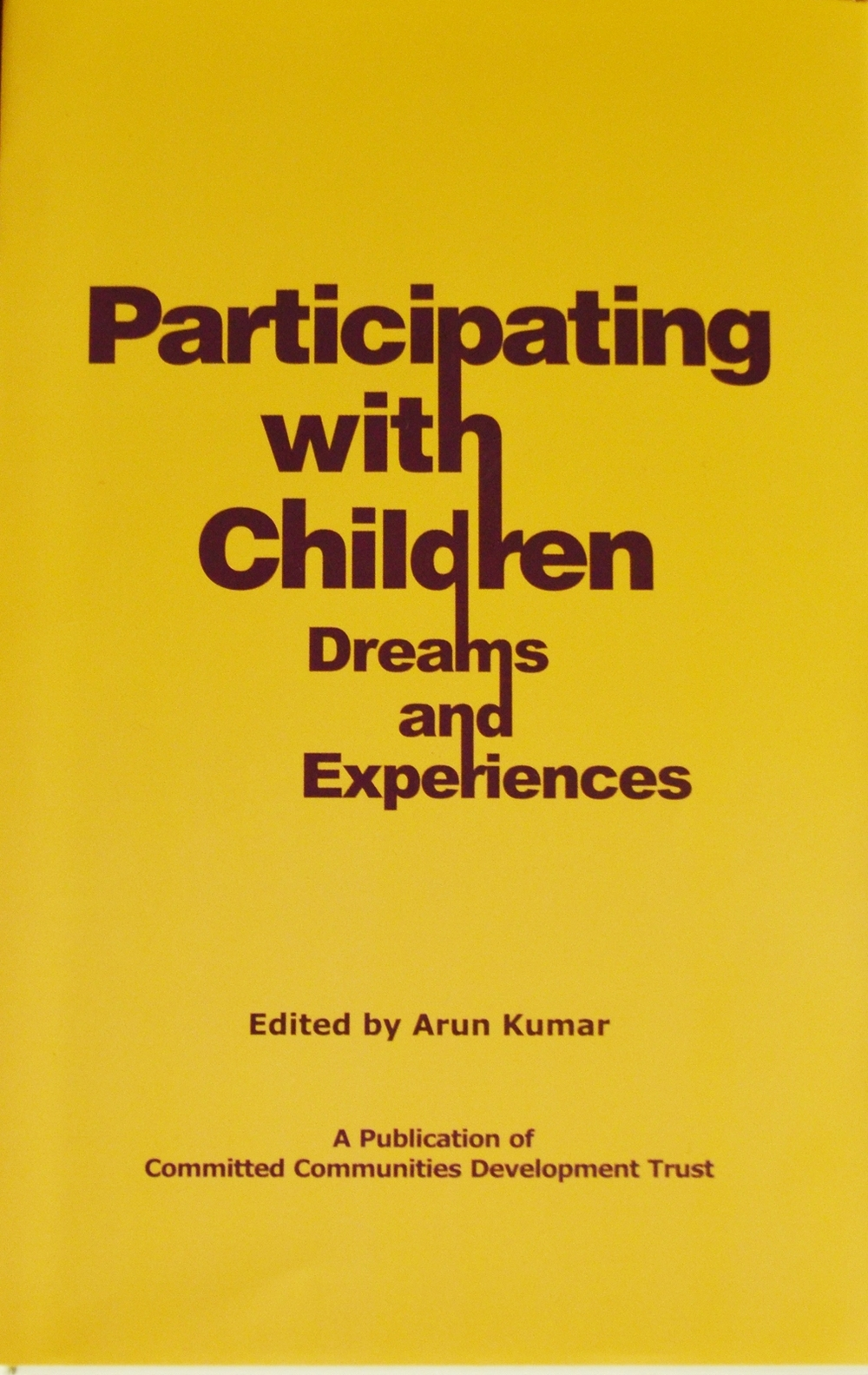 An outcome of a National-level deliberation hosted by CCDT in 2011, the book brings out visions and experiences of 12 leading organizations