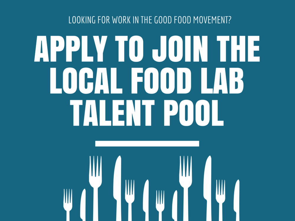 Apply to Join the Local Food Lab Talent Pool