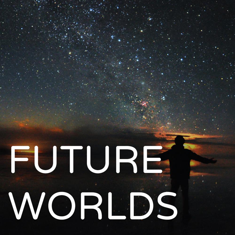 FutureWorlds2.jpg