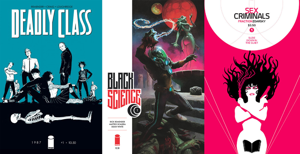 Cover art for  Deadly Class ,  Black Science , and  Sex Criminals . Upcoming from Image Comics.