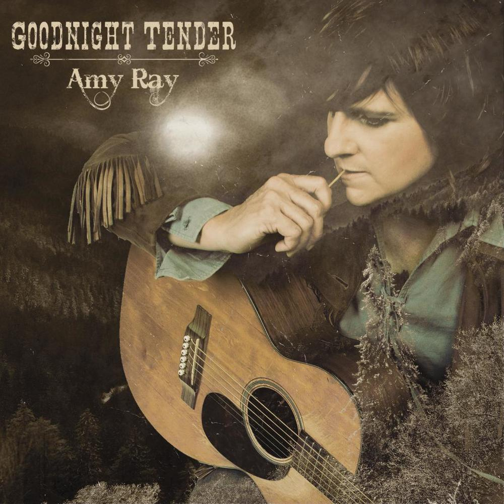 AMY RAY - GOODNIGHT TENDER  (music direction & production)