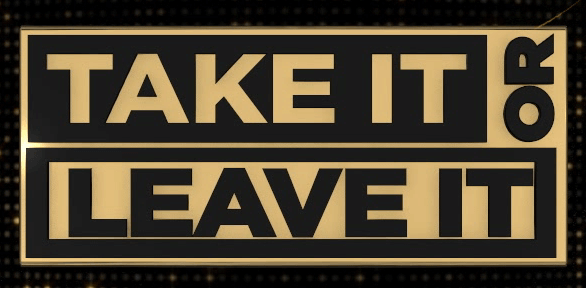Take It Or Leave It - a parody of Deal or No Deal