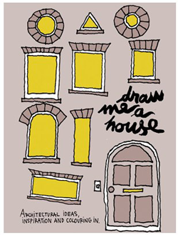 D  raw Me A House coloring book for aspiring architects (young and old).