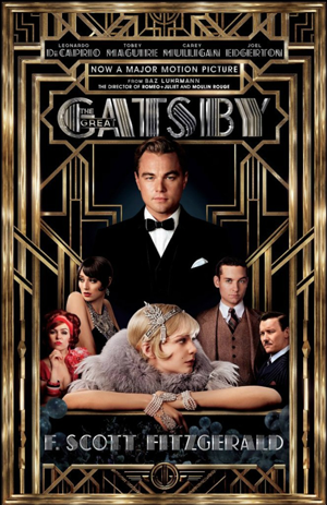 An official movie poster for Baz Lurhmann's The Great Gatsby. The film stars Leo DiCaprio and features a score produced by Jay Z: both pretty good examples of larger-than-life modern day Gatsby types.