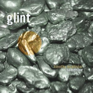 Glint  by Timothy McAllister, Saxophone   Featured Work: As Biddeth Thy Tongue    Buy Now